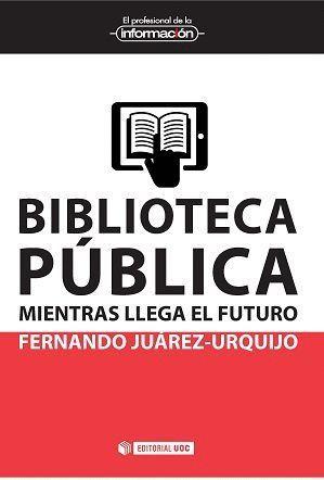 BIBLIOTECA PÚBLICA: MIENTRAS LLEGA EL FUTURO