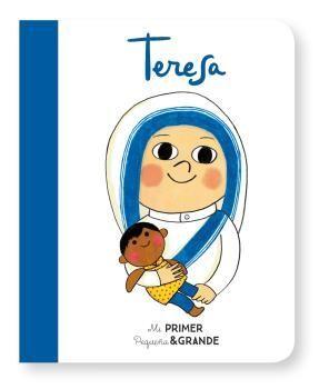 TERESA. MI PRIMER PEQUEÑA & GRANDE