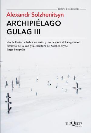ARCHIPIELAGO GULAG III