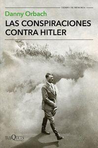 LAS CONSPIRACIONES CONTRA HITLER