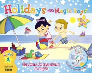HOLIDAYS WITH MAGIC TOYS LEVEL A 3 / 4 AÑOS +CD 2016 PRE-PRIMARY