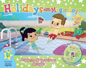 HOLIDAYS WITH MAGIC TOYS LEVEL B 4 / 5 AÑOS +CD 2016 PRE-PRIMARY