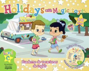 HOLIDAYS WITH MAGIC TOYS LEVEL C 5 / 6 AÑOS +CD PRE-PRIMARY
