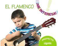 PROYECTO EL FLAMENCO (3 AÑOS) ME INTERESA