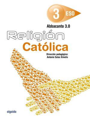 RELIGION CATOLICA 3ºESO. ABBACANTO 3.0.
