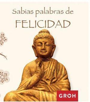 SABIAS PALABRAS DE FELICIDAD