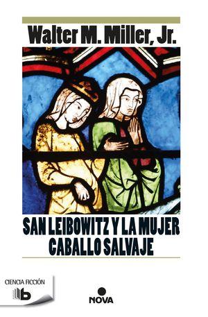 SAN LEIBOWITZ Y LA MUJER CABALLO SALVAJE