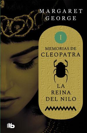 LA REINA DEL NILO (MEMORIAS DE CLEOPATRA 1)