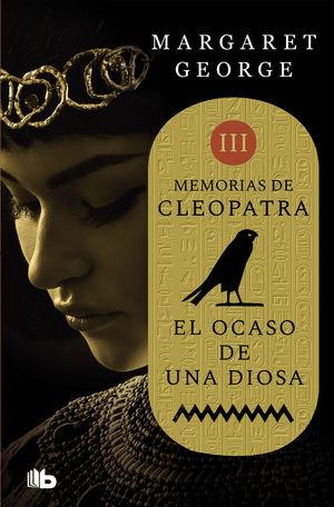 EL OCASO DE UNA DIOSA (MEMORIAS DE CLEOPATRA 3)