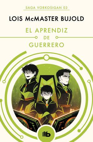 EL APRENDIZ DE GUERRERO (LAS AVENTURAS DE MILES VORKOSIGAN 3)
