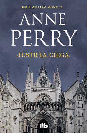 JUSTICIA CIEGA (DETECTIVE WILLIAM MONK 19)