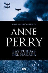 LAS TUMBAS DEL MAÑANA (PRIMERA GUERRA MUNDIAL 1)