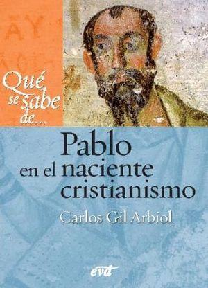 QUE SE SABE DE... PABLO EN EL NACIENTE CRISTIANISMO