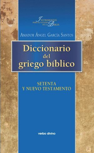 DICCIONARIO DEL GRIEGO BÍBLICO: SETENTA Y NUEVO TESTAMENTO