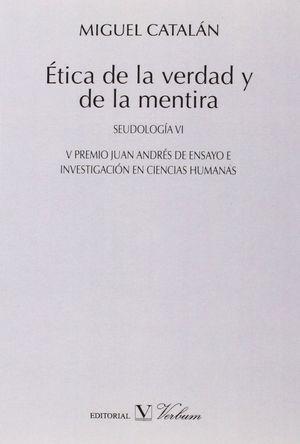 ETICA DE LA VERDAD Y DE LA MENTIRA SEUDOLOGIA IV
