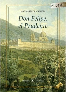 DON FELIPE EL PRUDENTE
