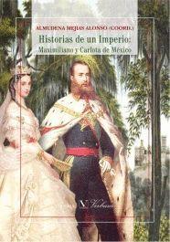 HISTORIAS DE UN IMPERIO: MAXIMILIANO Y CARLOTA DE MEXICO