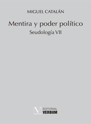 MENTIRA Y PODER POLÍTICO. SEUDOLOGÍA VII