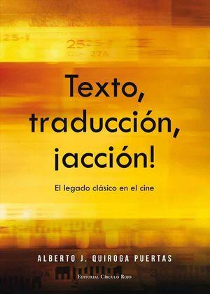 TEXTO, TRADUCCION, ACCION ¡ EL LEGADO CLASICO EN EL CINE