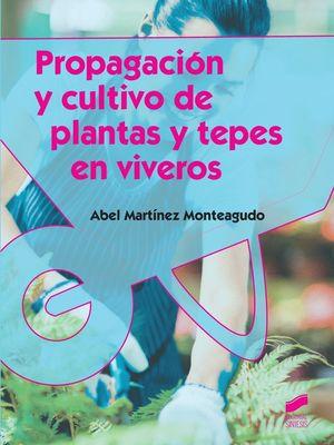 PROPAGACION Y CULTIVO DE PLANTAS Y TEPES EN VIVEROS