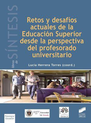 RETOS Y DESAFIOS ACTUALES DE LA EDUCACION SUPERIOR