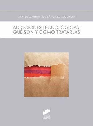 ADICCIONES TECNOLOGICAS: QUE SON Y COMO TRATARLAS