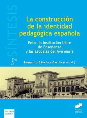 LA CONSTRUCCION DE LA IDENTIDAD PEDAGOGICA ESPAÑOLA