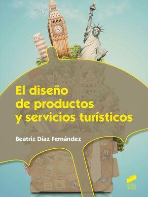 EL DISEÑO DE PRODUCTOS Y SERVICIOS TURISTICOS