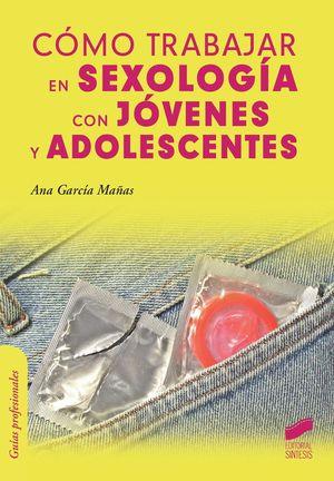COMO TRABAJAR EN SEXOLOGIA CON JOVENES Y ADOLESCENTES