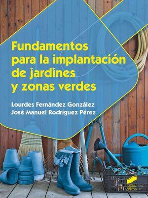FUNDAMENTOS PARA LA IMPLANTACION DE JARDINES Y ZONAS VERDES