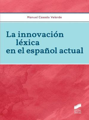 LA INNOVACION LEXICA EN EL ESPAÑOL ACTUAL
