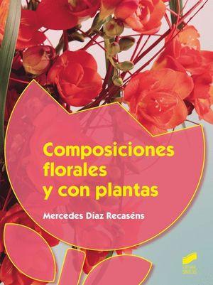 COMPOSICIONES FLORALES Y CON PLANTAS