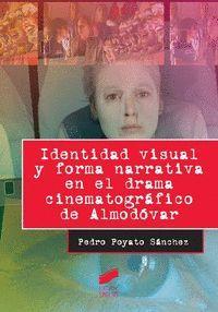 IDENTIDAD VISUAL Y FORMA NARRATIVA EN EL DRAMA CINEMATOGRAFICO DE