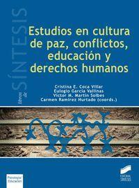 ESTUDIOS EN CULTURA DE PAZ, CONFLICTOS, EDUCACION Y DERECHOS