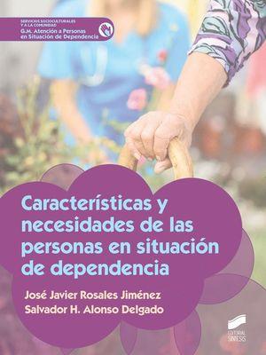 CARACTERISTICAS Y NECESIDADES PERSONAS EN SITUACION DEPENDENCIA