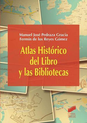 ATLAS HISTORICO DEL LIBRO Y LAS BIBLIOTECAS