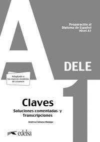 PREPARACIÓN AL DELE A1. SOLUCIONES COMENTADAS Y TRANSCRIPCIONES. EDICIÓN 2020