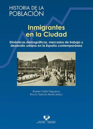 INMIGRANTES EN LA CIUDAD. DINÁMICAS DEMOGRÁFICAS, MERCADOS DE TRABAJO Y DESARROL