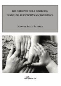 LOS ORIGENES DE LA ADOPCION DESDE UNA PERSPECTIVA SOCIOJURIDICA