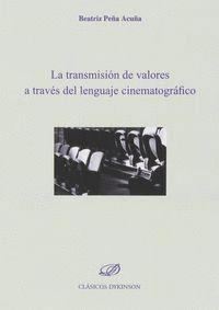 LA TRANSMISION DE VALORES A TRAVES DEL LENGUAJE CINEMATOGRAFICO