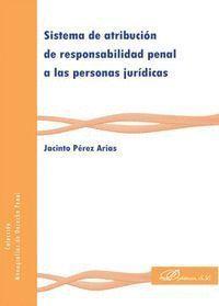 SISTEMA DE ATRIBUCIÓN DE RESPONSABILIDAD PENAL A LAS PERSONA