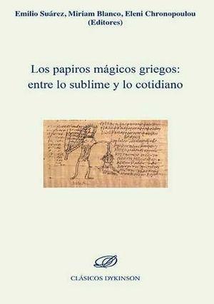 LOS PAPIROS MAGICOS GRIEGOS: ENTRE LO SUBLIME Y LO COTIDIANO