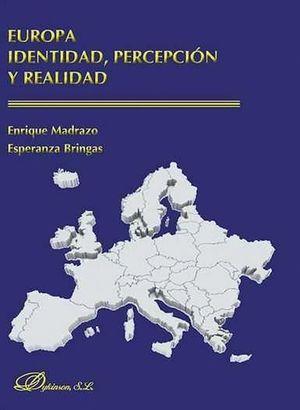 EUROPA. IDENTIDAD, PERCEPCION Y REALIDAD