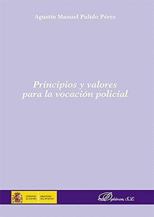 PRINCIPIOS Y VALORES PARA LA VOCACION POLICIAL