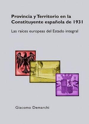 PROVINCIA Y TERRITORIO EN LA CONSTITUYENTE ESPAÑOLA DE 1931
