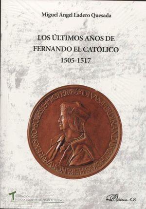 LOS ULTIMOS AÑOS DE FERNANDO EL CATOLICO 1505-1517