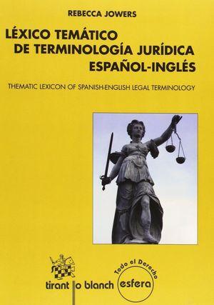 LEXICO TEMATICO DE TERMINOLOGIA JURIDICA ESPAÑOL-INGLES (THEMATIC