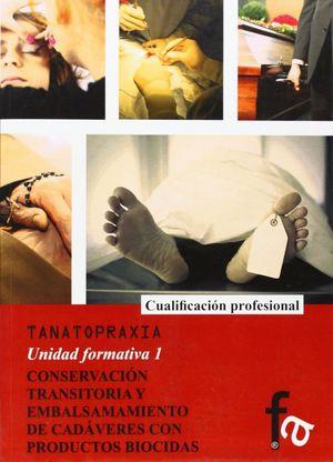 CONSERVACION TRANSITORIA Y EMBALSAMAMIENTO DE CADAVERES CON