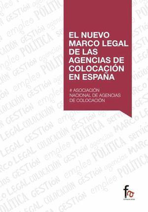 EL NUEVO MARCO LEGAL DE LAS AGENCIAS DE COLOCACION EN ESPAÑA