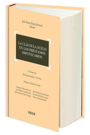 LA CLAUSULA SUELO EN LOS PRESTAMOS HIPOTECARIOS (2.ª EDICION)